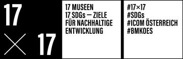 17 Museen x 17 SDGs - Ziele für nachhaltige Entwicklung