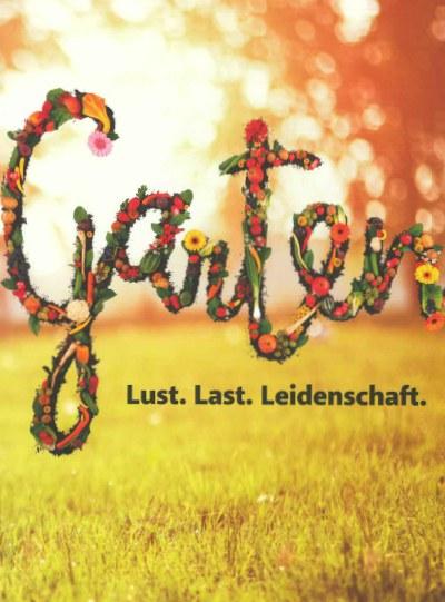 """Katalog zur Sonderausstellung """"GARTEN – Lust. Last. Leidenschaft.""""  (18. 03. 2018 – 10. 02. 2019)"""